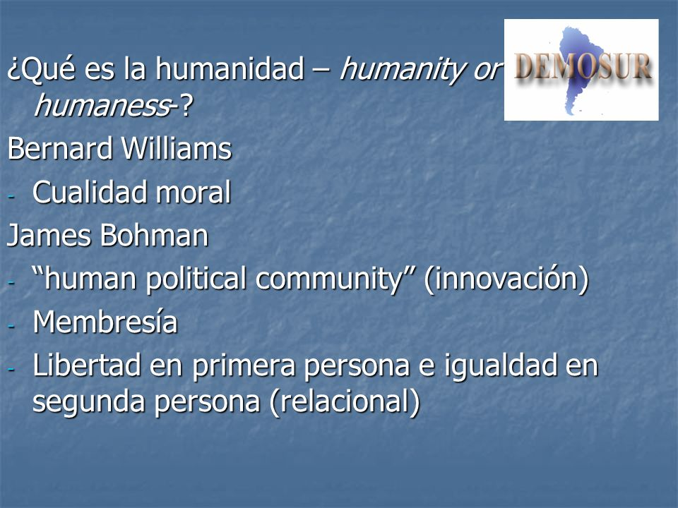 ¿Qué es la humanidad – humanity or humaness-