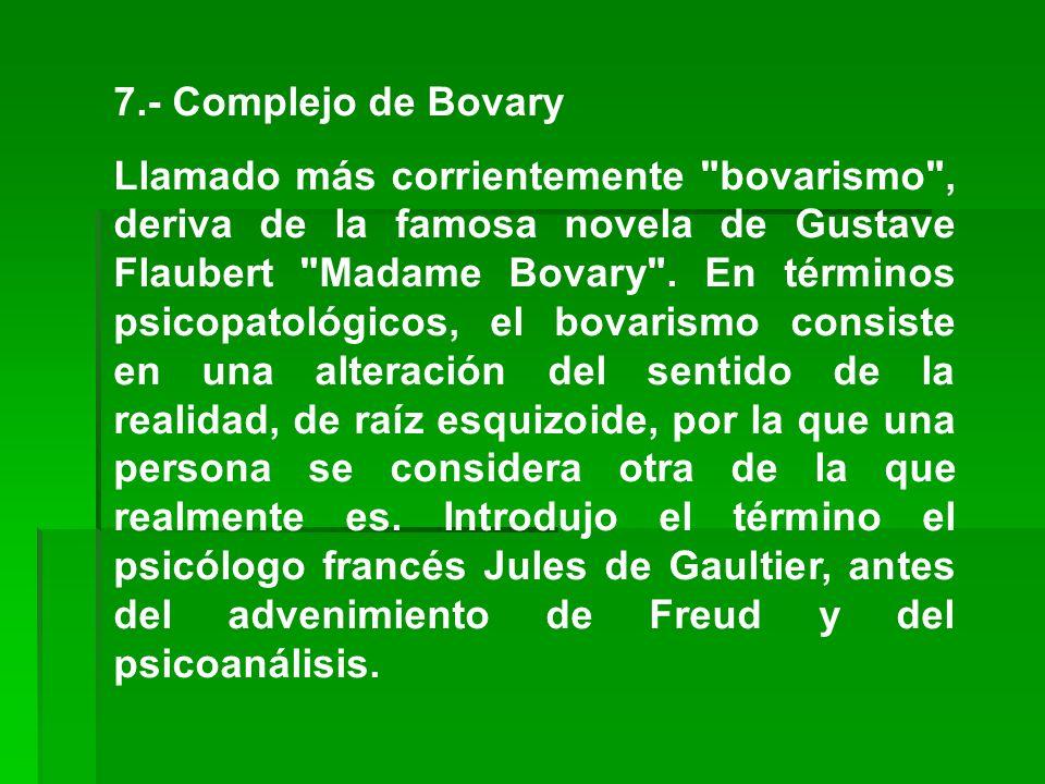 7.- Complejo de Bovary