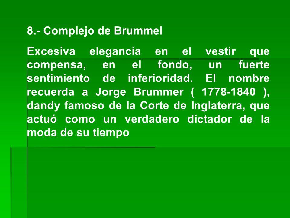 8.- Complejo de Brummel