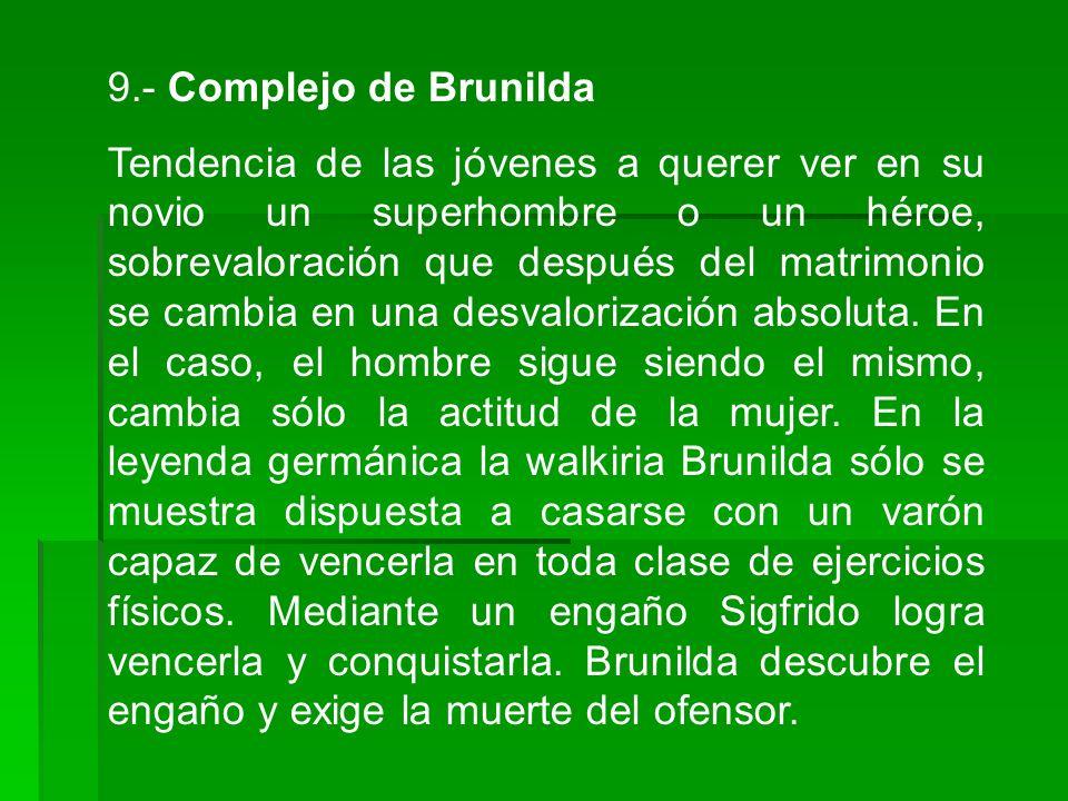 9.- Complejo de Brunilda