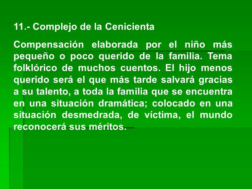 11.- Complejo de la Cenicienta