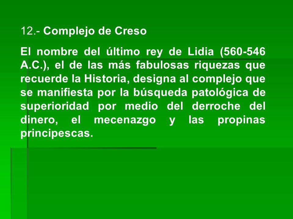 12.- Complejo de Creso