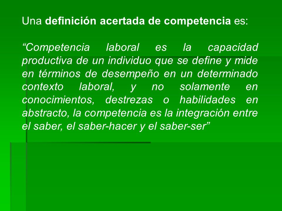 Una definición acertada de competencia es: