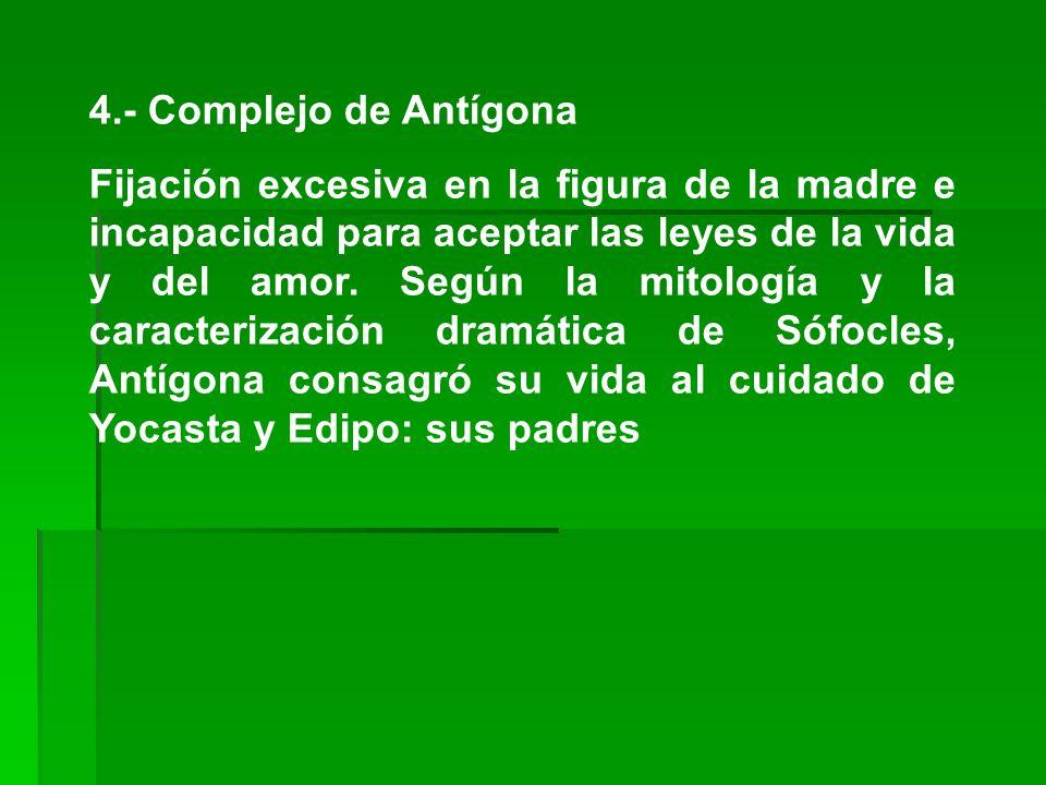 4.- Complejo de Antígona
