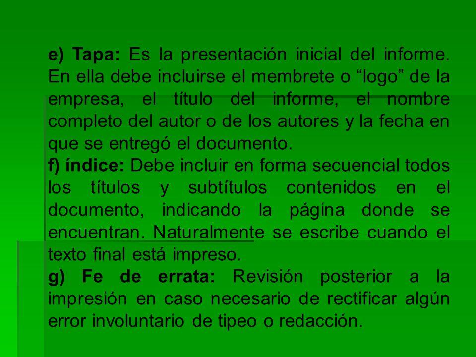 e) Tapa: Es la presentación inicial del informe