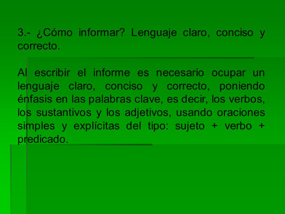 3.- ¿Cómo informar Lenguaje claro, conciso y correcto.