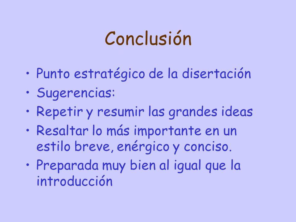 Conclusión Punto estratégico de la disertación Sugerencias: