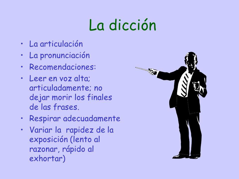 La dicción La articulación La pronunciación Recomendaciones: