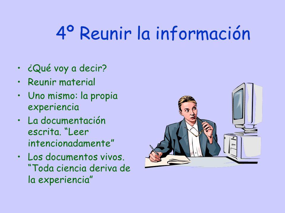 4º Reunir la información