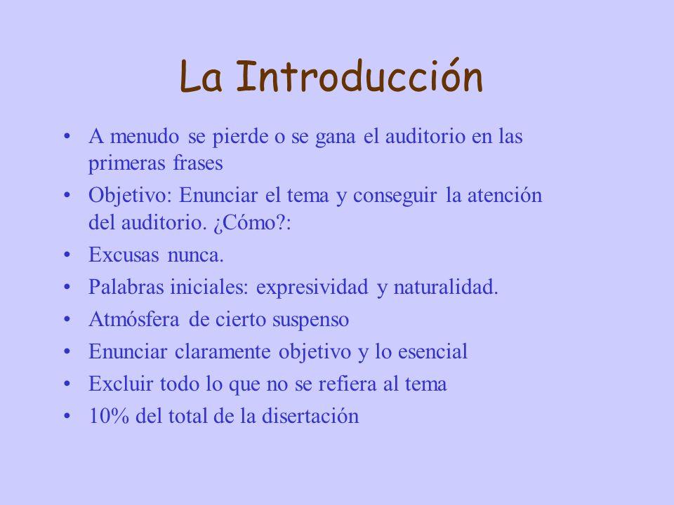 La Introducción A menudo se pierde o se gana el auditorio en las primeras frases.