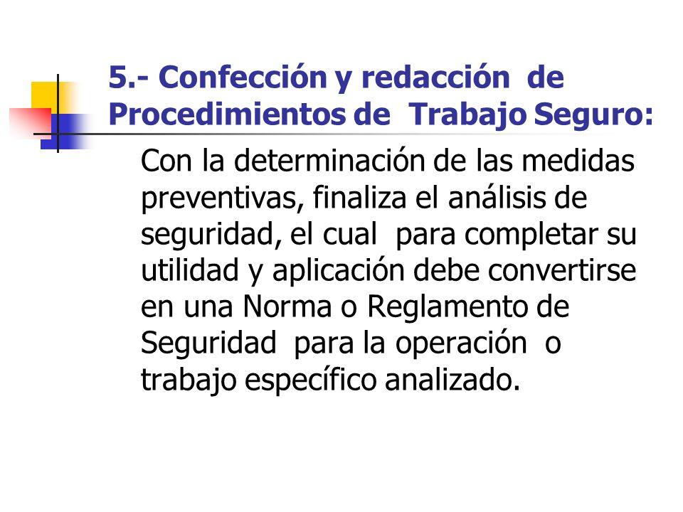 5.- Confección y redacción de Procedimientos de Trabajo Seguro: