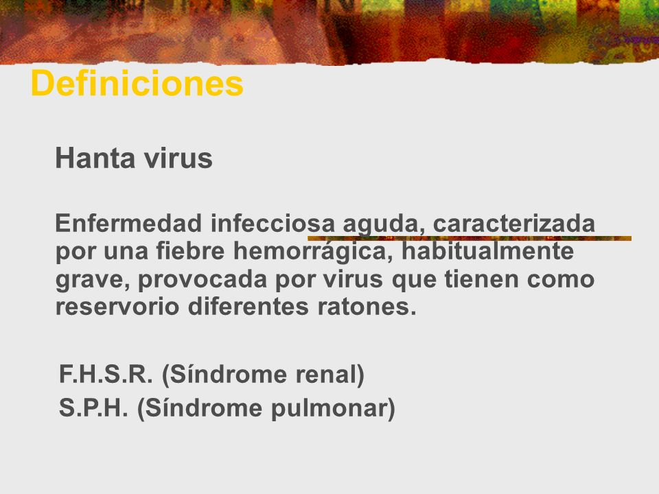Definiciones F.H.S.R. (Síndrome renal) S.P.H. (Síndrome pulmonar)