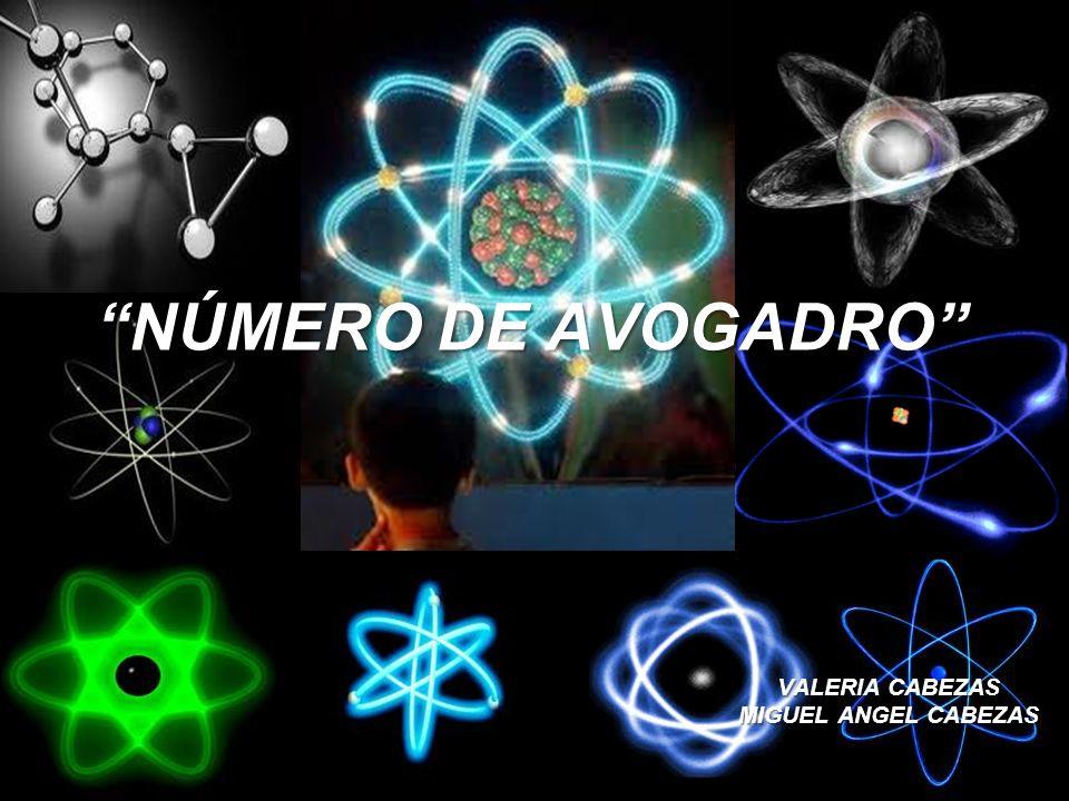 NÚMERO DE AVOGADRO VALERIA CABEZAS MIGUEL ANGEL CABEZAS