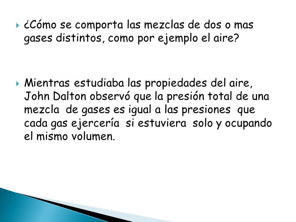 ¿Cómo se comporta las mezclas de dos o mas gases distintos, como por ejemplo el aire