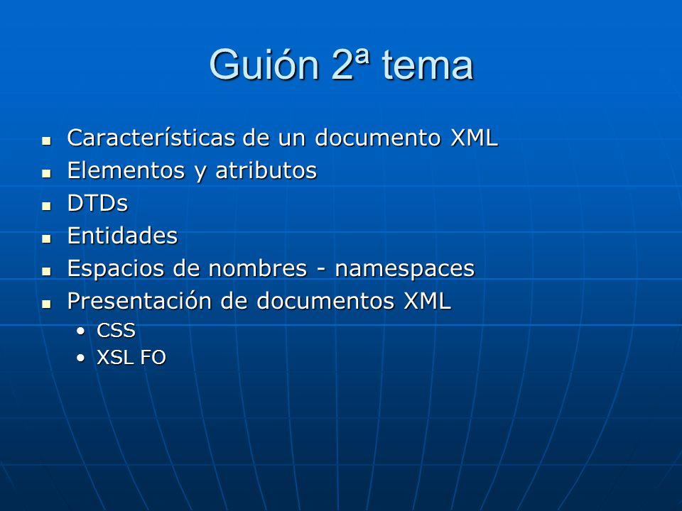 Guión 2ª tema Características de un documento XML