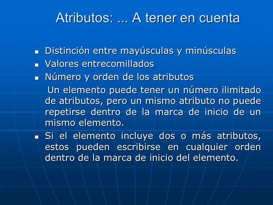 Atributos: ... A tener en cuenta