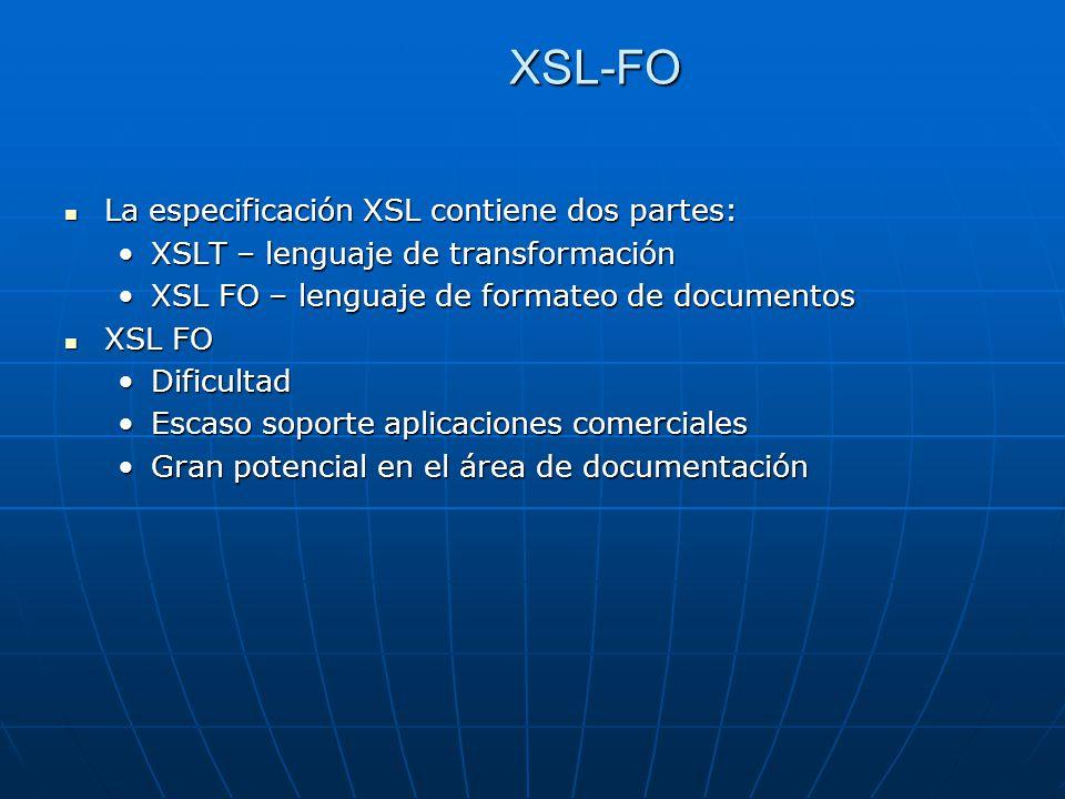 XSL-FO La especificación XSL contiene dos partes: