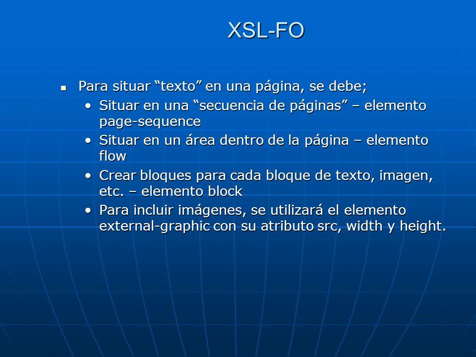 XSL-FO Para situar texto en una página, se debe;