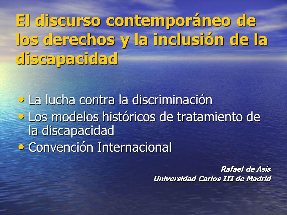 El discurso contemporáneo de los derechos y la inclusión de la discapacidad