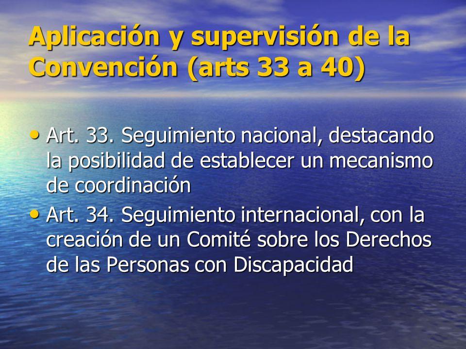 Aplicación y supervisión de la Convención (arts 33 a 40)