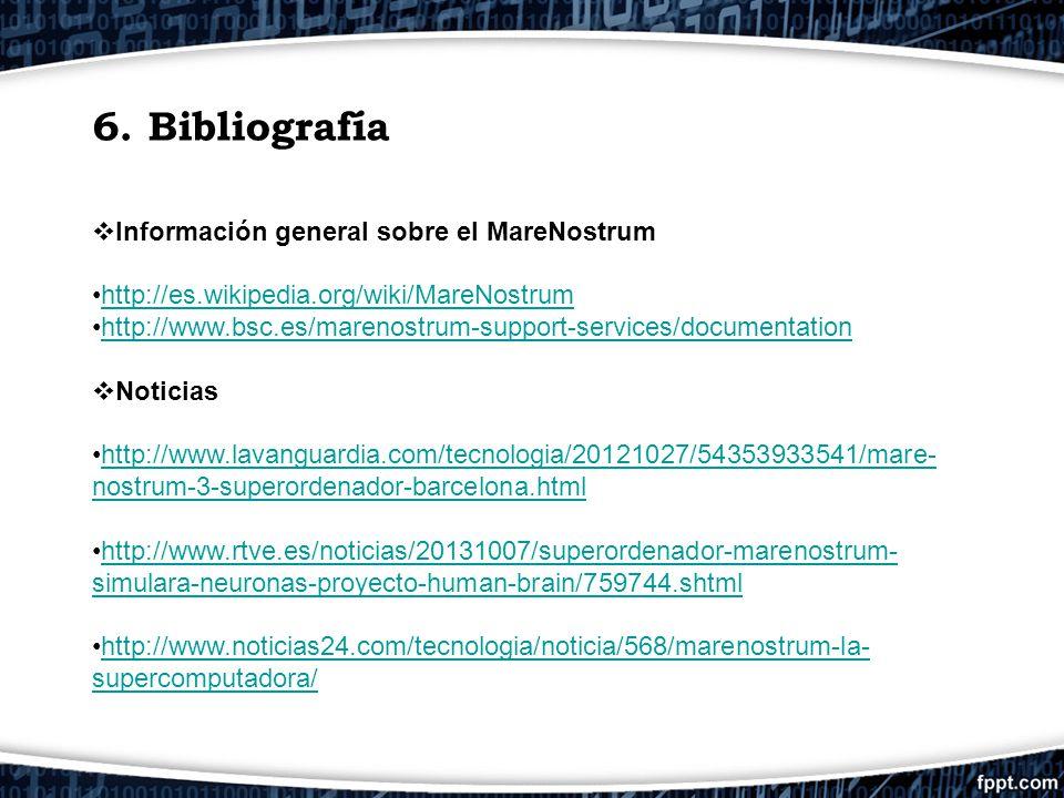 6. Bibliografía Información general sobre el MareNostrum