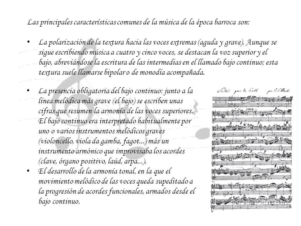 Las principales características comunes de la música de la época barroca son: