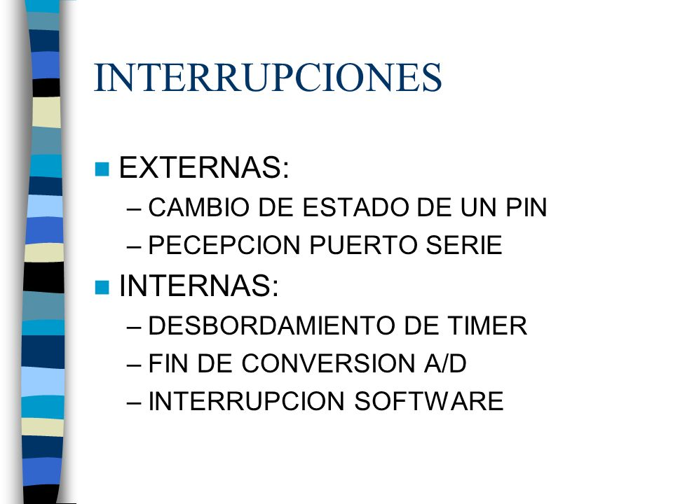 INTERRUPCIONES EXTERNAS: INTERNAS: CAMBIO DE ESTADO DE UN PIN