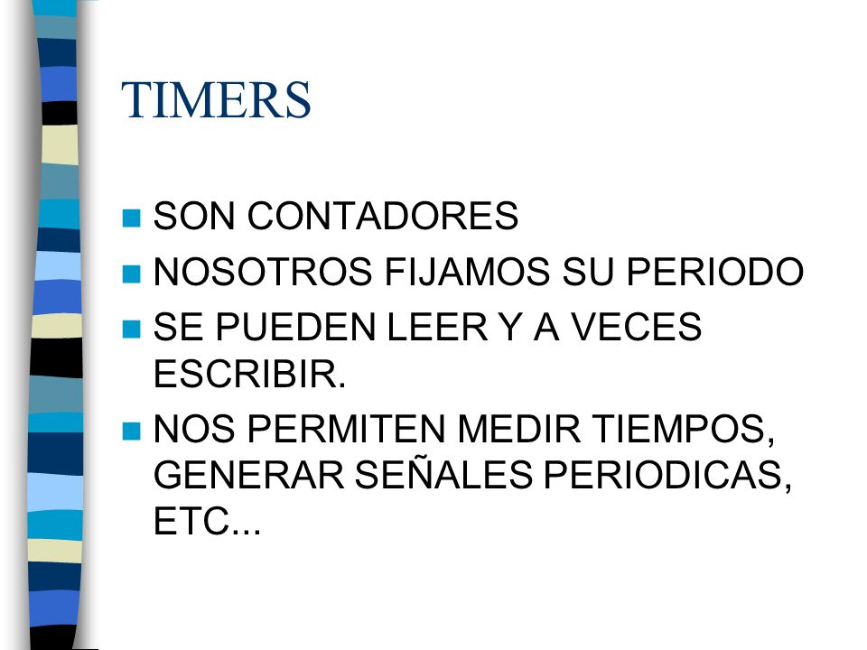 TIMERS SON CONTADORES NOSOTROS FIJAMOS SU PERIODO