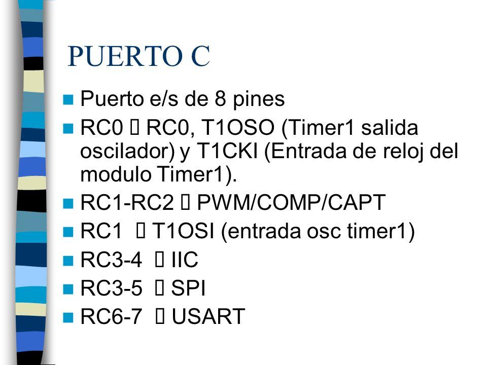PUERTO C Puerto e/s de 8 pines