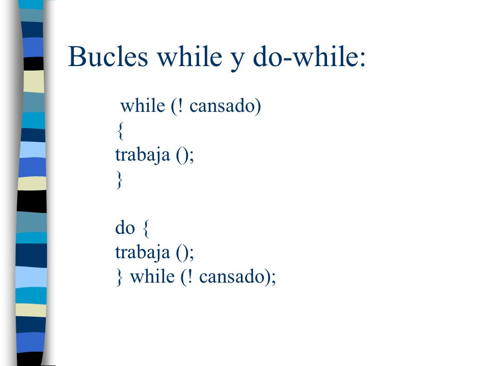 Bucles while y do-while: