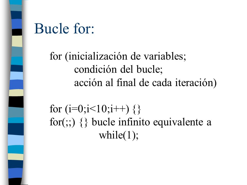 Bucle for: for (inicialización de variables; condición del bucle;