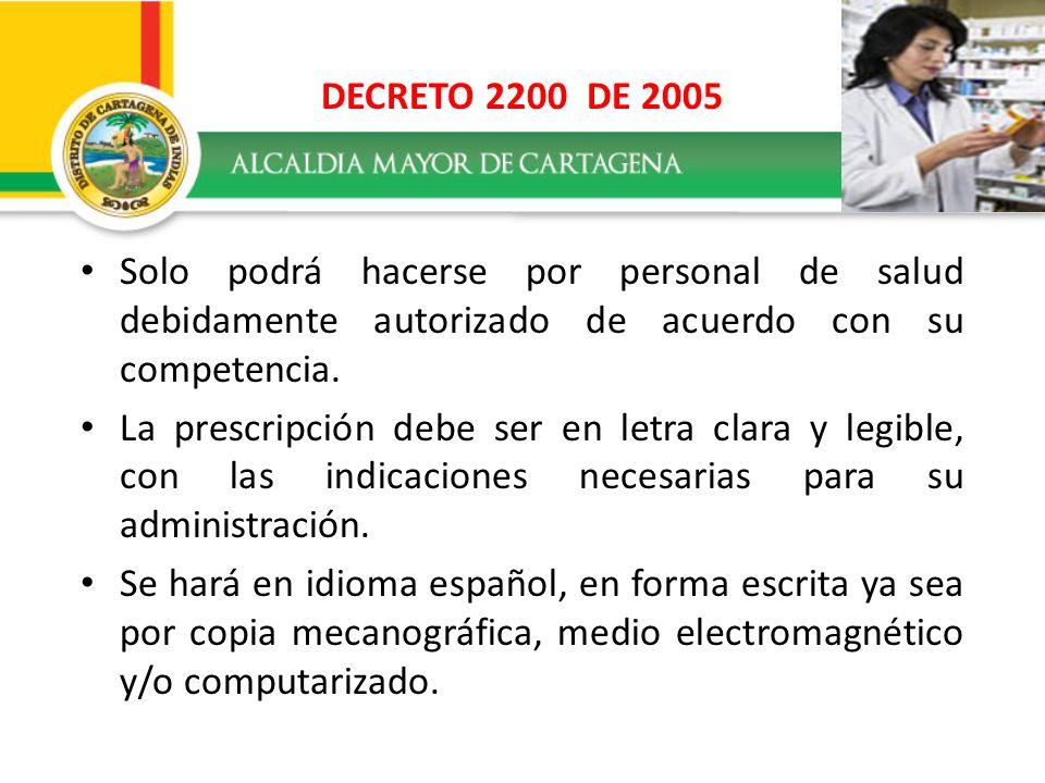 DECRETO 2200 DE 2005Solo podrá hacerse por personal de salud debidamente autorizado de acuerdo con su competencia.