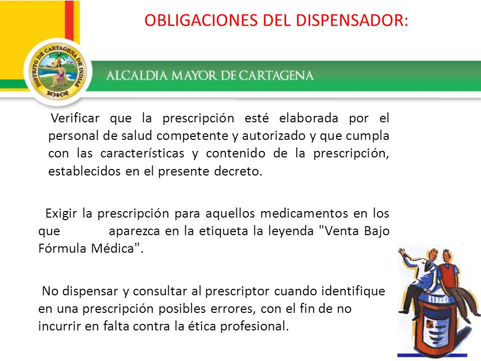 OBLIGACIONES DEL DISPENSADOR: