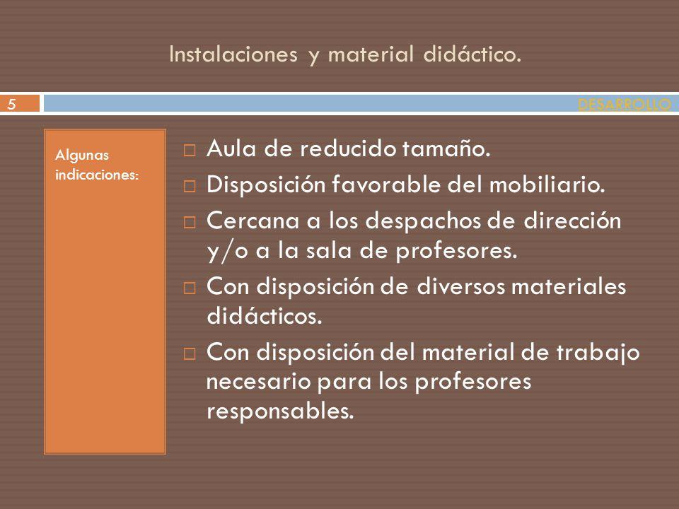 Instalaciones y material didáctico.