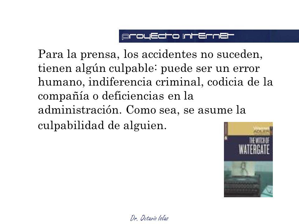Para la prensa, los accidentes no suceden, tienen algún culpable: puede ser un error humano, indiferencia criminal, codicia de la compañía o deficiencias en la administración.