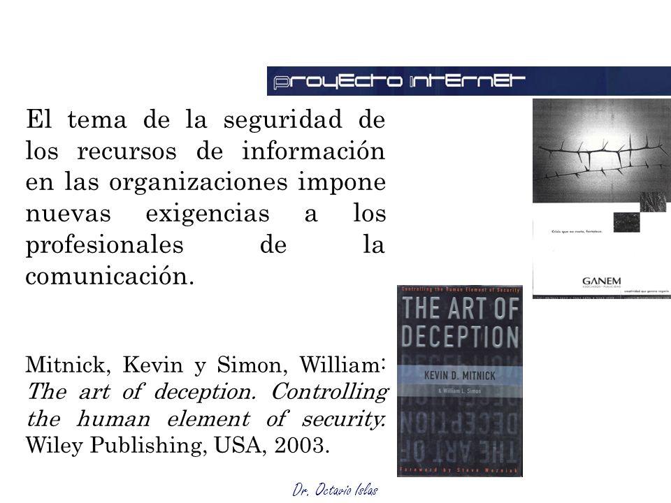 El tema de la seguridad de los recursos de información en las organizaciones impone nuevas exigencias a los profesionales de la comunicación.
