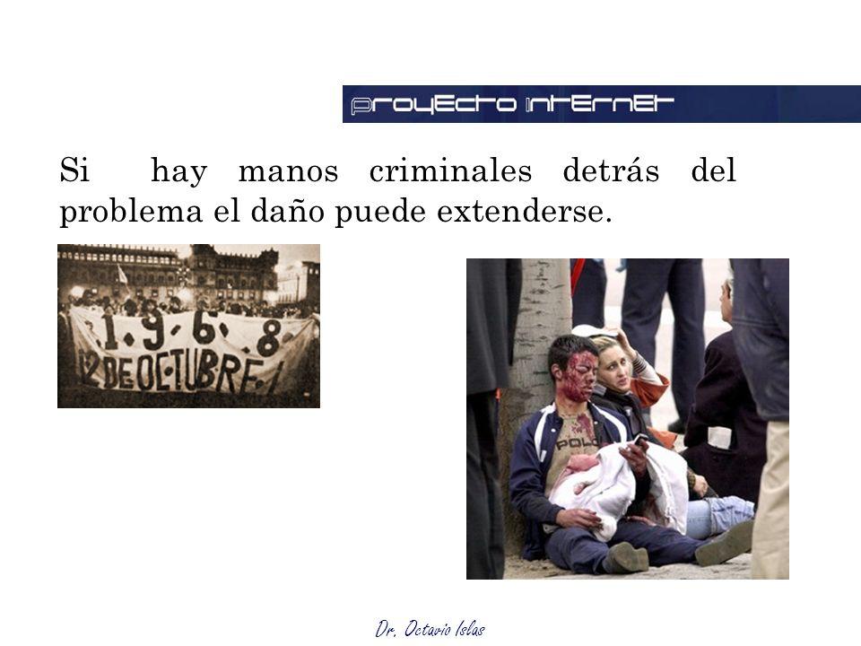 Si hay manos criminales detrás del problema el daño puede extenderse.