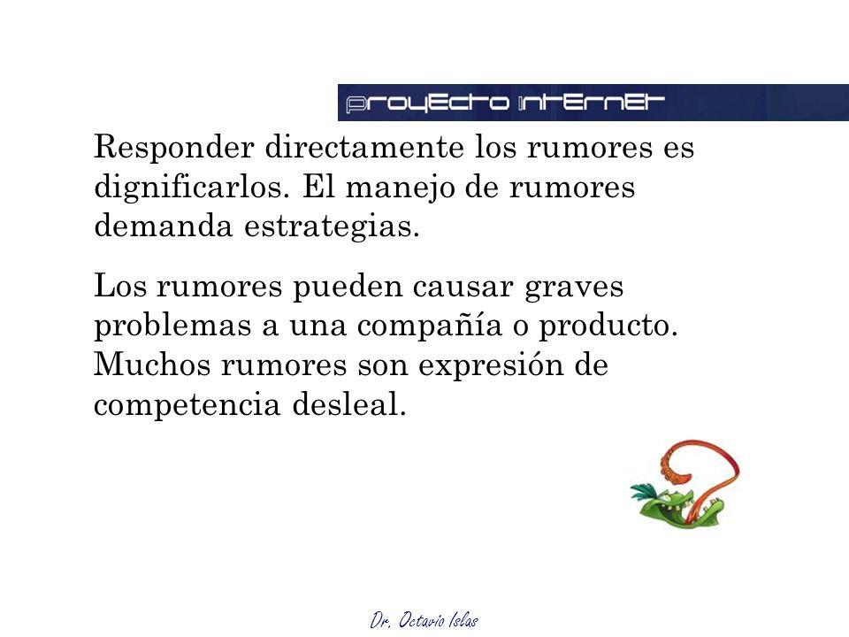 Responder directamente los rumores es dignificarlos