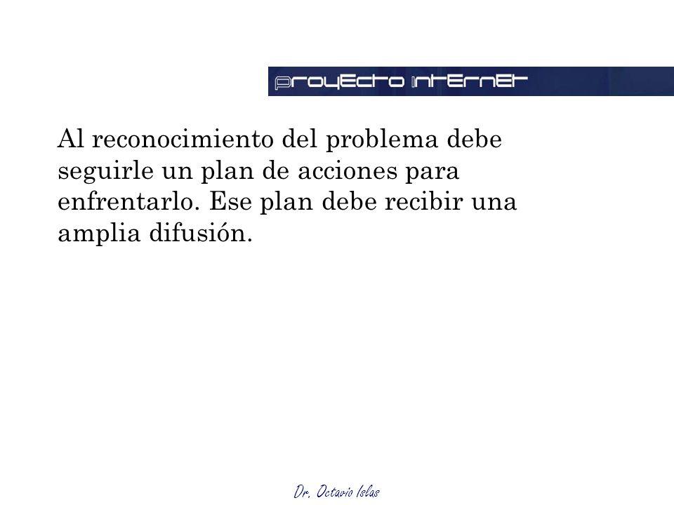 Al reconocimiento del problema debe seguirle un plan de acciones para enfrentarlo.
