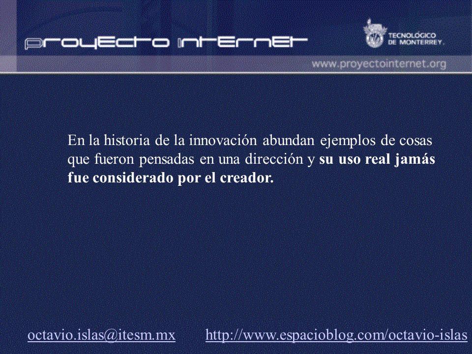 En la historia de la innovación abundan ejemplos de cosas que fueron pensadas en una dirección y su uso real jamás fue considerado por el creador.