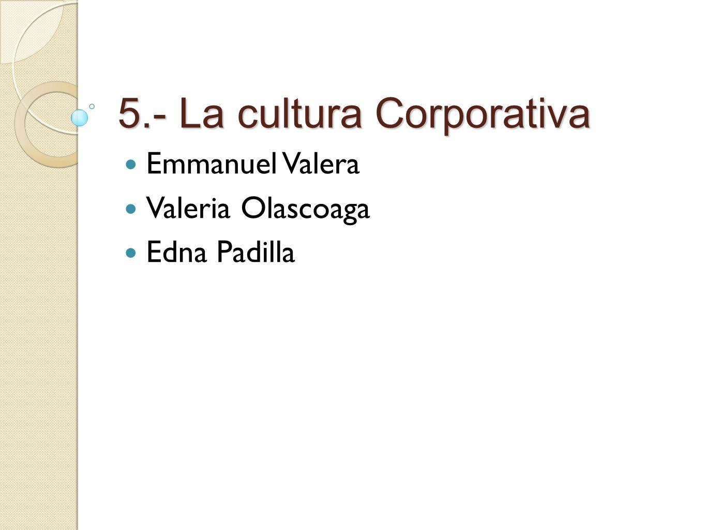 5.- La cultura Corporativa