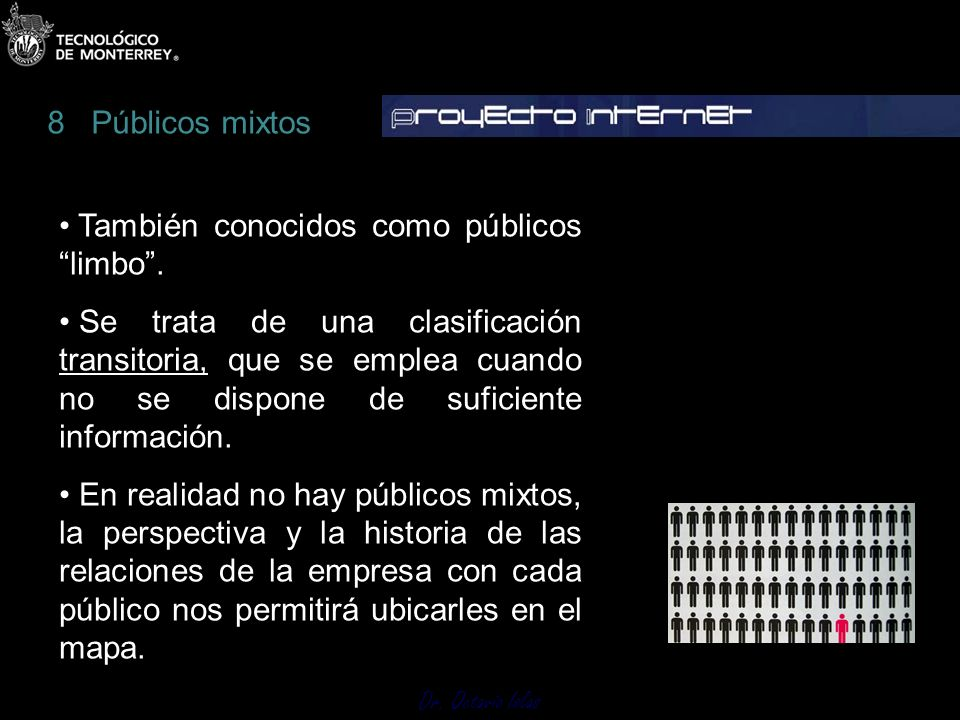 8 Públicos mixtosTambién conocidos como públicos limbo .