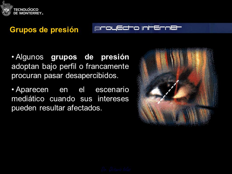 Grupos de presiónAlgunos grupos de presión adoptan bajo perfil o francamente procuran pasar desapercibidos.