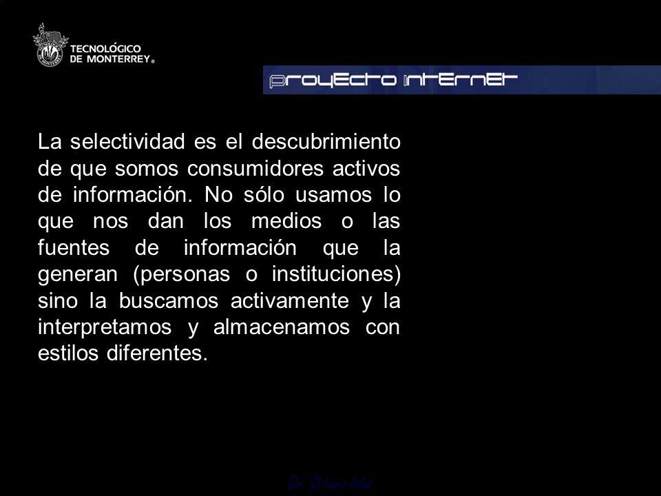 La selectividad es el descubrimiento de que somos consumidores activos de información.