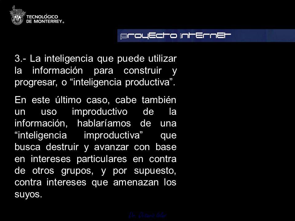 3.- La inteligencia que puede utilizar la información para construir y progresar, o inteligencia productiva .