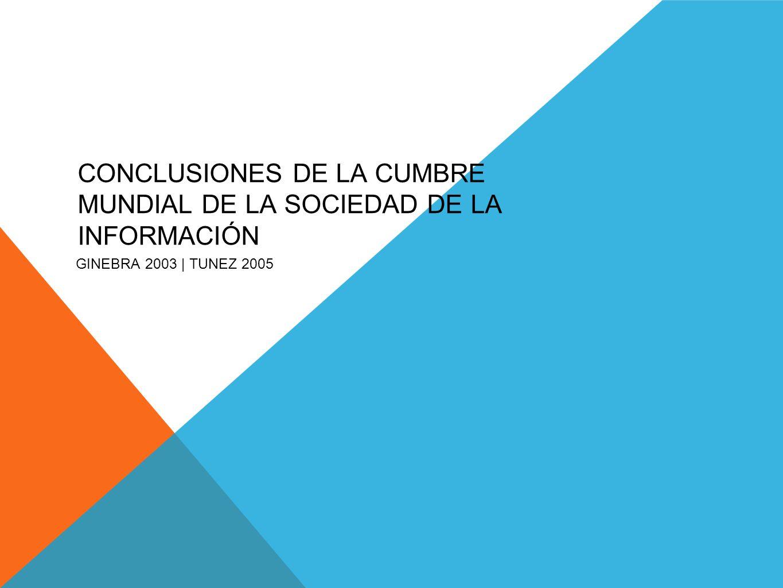 CONCLUSIONES DE LA CUMBRE MUNDIAL DE LA SOCIEDAD DE LA INFORMACIÓN