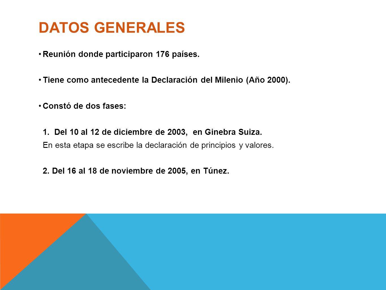 DATOS GENERALES Reunión donde participaron 176 países.