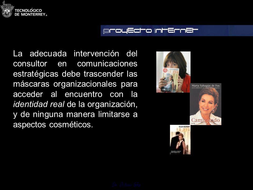 La adecuada intervención del consultor en comunicaciones estratégicas debe trascender las máscaras organizacionales para acceder al encuentro con la identidad real de la organización, y de ninguna manera limitarse a aspectos cosméticos.