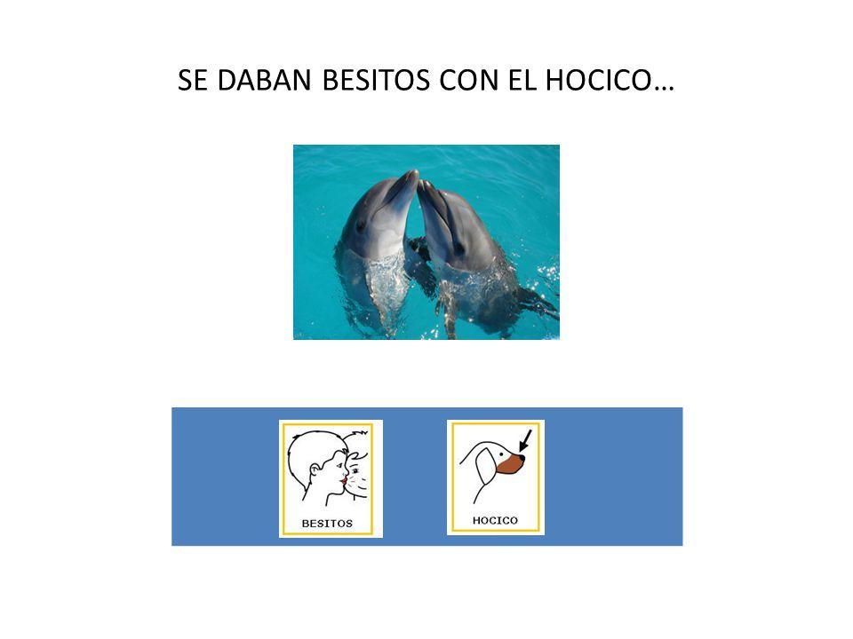 SE DABAN BESITOS CON EL HOCICO…