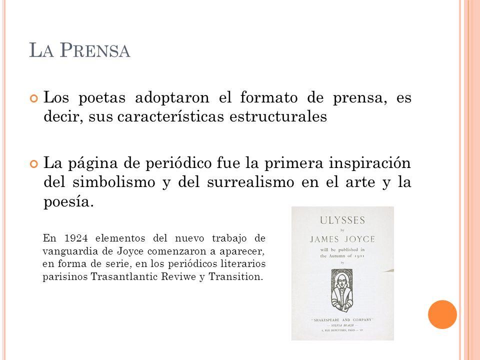 La Prensa Los poetas adoptaron el formato de prensa, es decir, sus características estructurales.